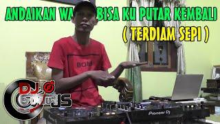 Download Lagu DJ ANDAIKAN WAKTU BISA KU PUTAR KEMBALI (TERDIAM SEPI) - DJ GUNTUR JS mp3