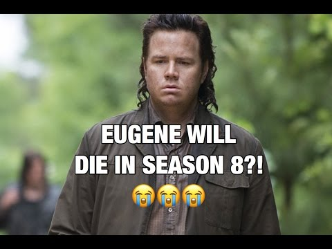 Eugene Will Die In Season 8?!
