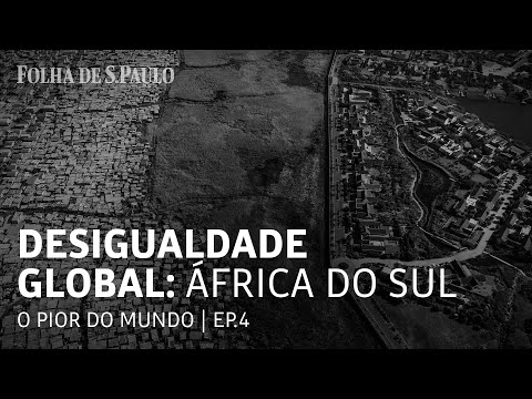 Desigualdade Global: África do Sul