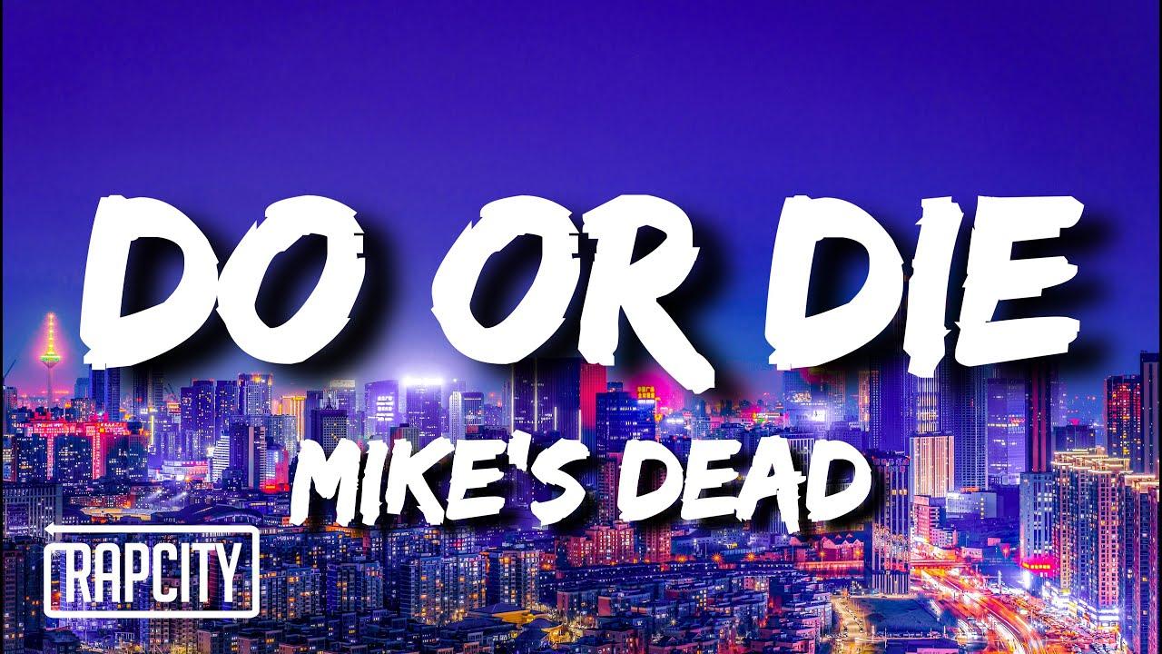Mike's Dead - Do Or Die (Lyrics)