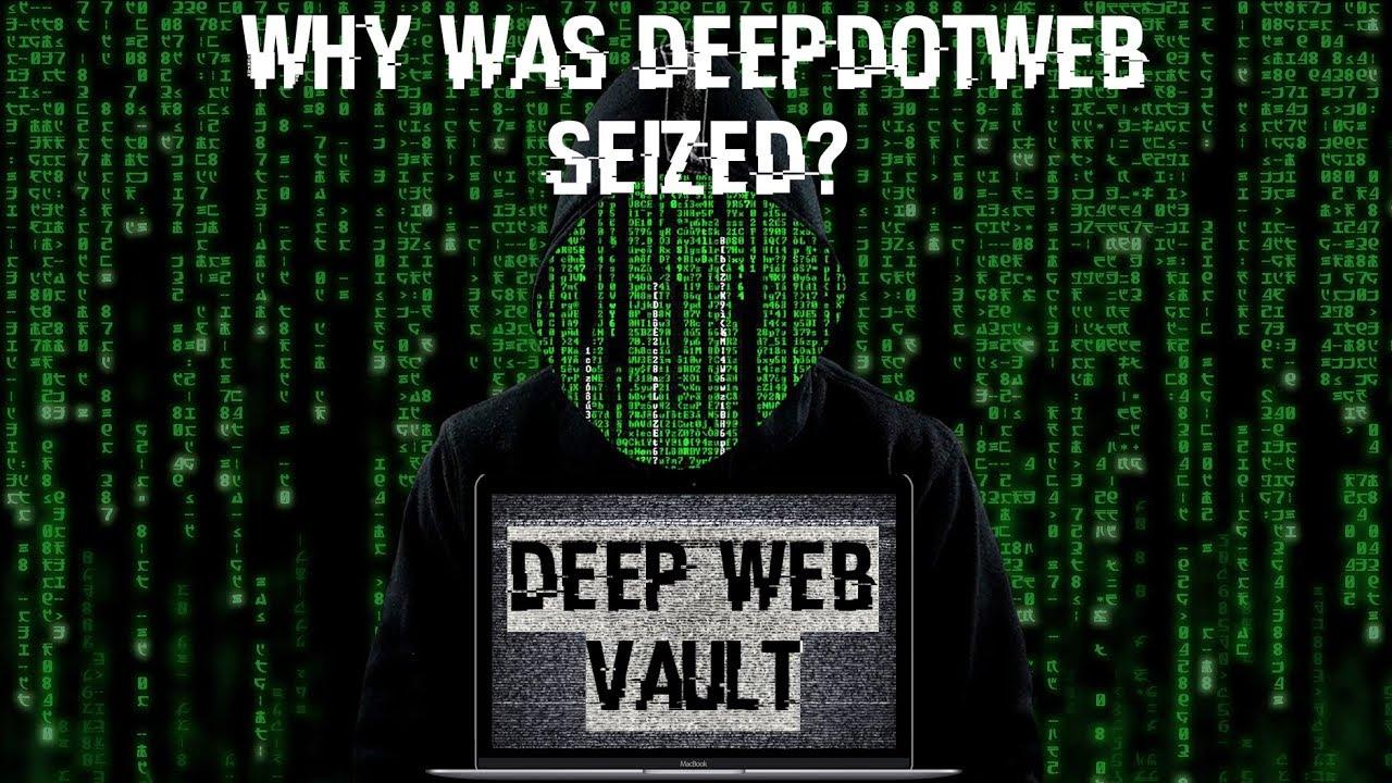 Why Was DeepDotWeb com Seized?