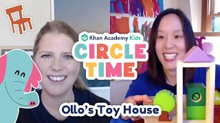 Build a Toy House | Hello Song and Book Reading for Kids | Circle Time with Khan Academy Kids