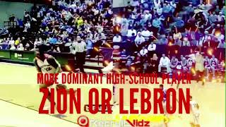 More Dominant High Schooler Zion or LeBron