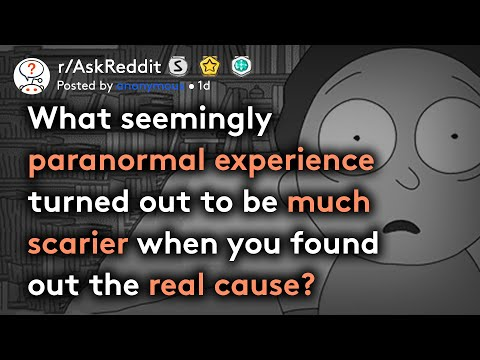 Seemingly paranormal events that turned out to be much scarier