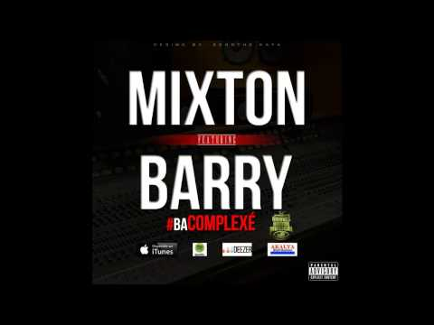 Mixton Feat. Barry - Ba Complexé
