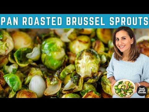 PERFECT Pan Roasted Brussel Sprouts