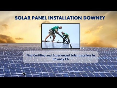 Solar Power Installations In Downey - What You Need To Know