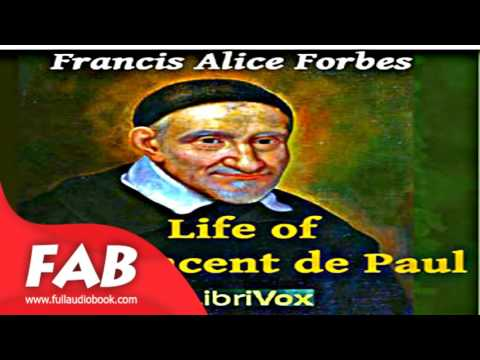 Life of St  Vincent de Paul Full Audiobook by Frances Alice FORBES by Biography