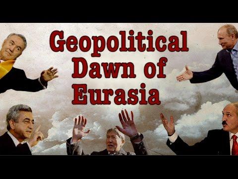 The Geopolitical Dawn of Eurasia