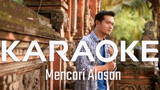 Mencari Alasan Exist Andrey Arief Cover Karaoke Version