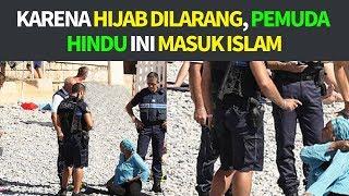 Pemuda Hindu Masuk Islam 💥 Karena Hijab Dilarang Di Perancis