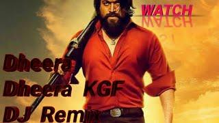 Dheera  Dheera  Remix  (DJ  Master  Music  RMX )  Dheera  Dheera  KGF  Mashup -KGF  Yash