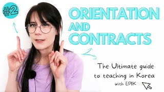 The Ultimate Guide to Teaching in Korea: Orientation and Contracts (EPIK)