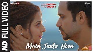 Full Video: Main Janta Hoon   The Body   Rishi K, Emraan H, Vedhika, Sobhita   Jubin N, Shamir T
