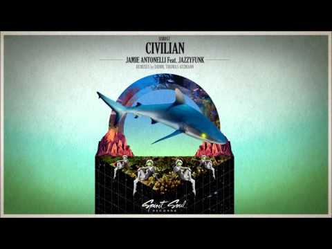 Jamie Antonelli Feat. JazzyFunk - Civilian (Original Mix)