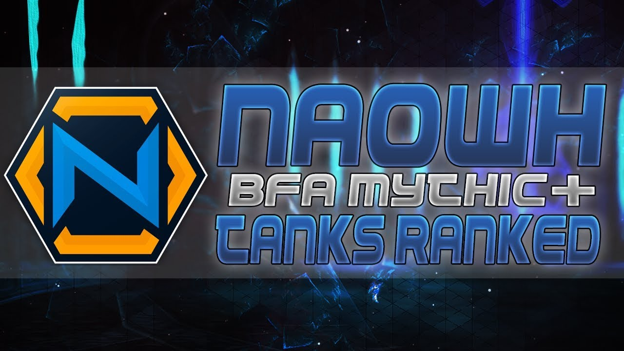 BFA Mythic+ TANK Rankings I Battle for Azeroth - Naowh - wetube24 com