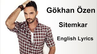 Gokhan Ozen - Sitemkar [English Lyrics]