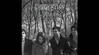 Charly Bliss - Too Much To Say The Early Years FULL BOOTLEG