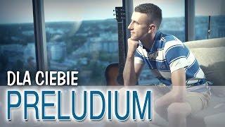 Preludium - Dla Ciebie (Oficjalny teledysk)
