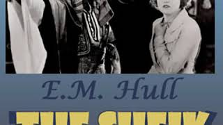 The Sheik by E. M. HULL read by Various Part 2/2   Full Audio Book