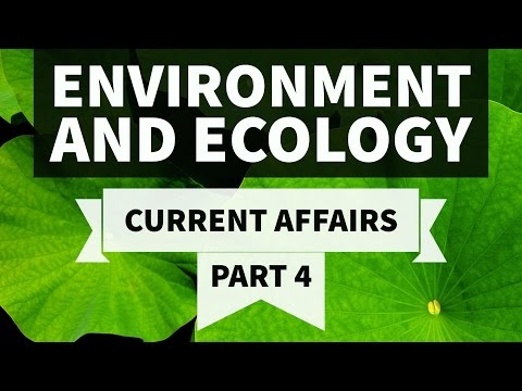 Environment & Ecology - 2016 + 2017 Current Affairs - Part 4 - UPSC/IAS