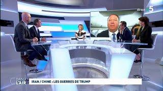 Iran / Chine : les guerres de Trump #cdanslair 08.05.2019