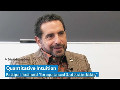 "Quantitative Intuition: Participant Testimonial ""The Importance of Good Decision Making"""