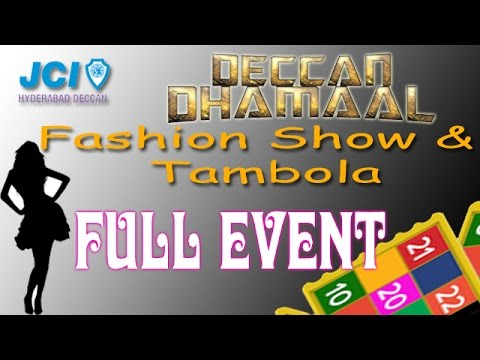 JCI  Hyderabad Deccan - Deccan Dhamaal - Tambola With Fashion Show Full Event - 2017