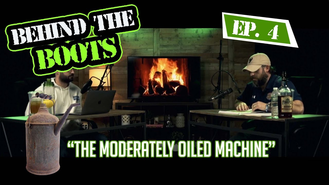 Ep. 4 The Moderately Oiled Machine | Behind The Boots Podcast