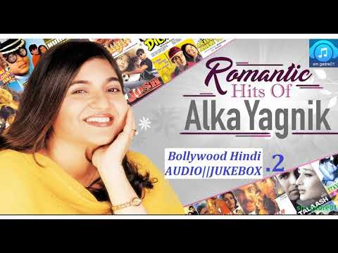 ROMANTIC HITS OFAlka Yagnik Bollywood Hindi Songs Jukebox Songs Collection 2