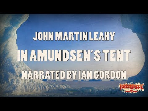 """In Amundsen's Tent"" by John Martin Leahy (Narrated by Ian Gordon)"
