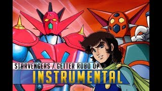 Starvengers / Getter Robo OP (instrumental)