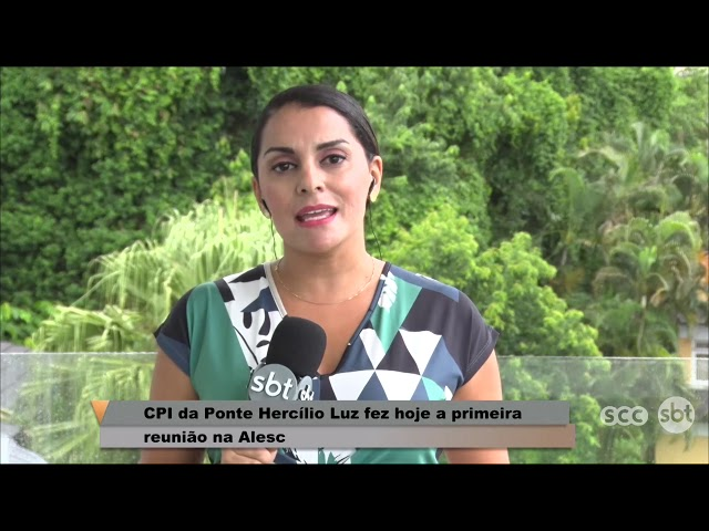CPI da Ponte Hercílio Luz fez hoje a primeira reunião na Alesc