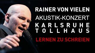 RAINER VON VIELEN – Lernen zu Schreien - Live 2020 @ Tollhaus Karlsruhe (10/19)