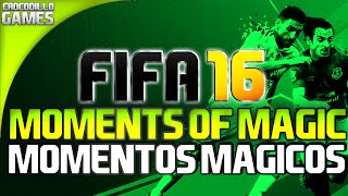 FIFA 16 - MOMENTOS MÁGICOS - MOMENTS OF MAGIC [XBOX ONE e PS4]