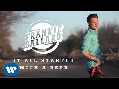 "Frankie Ballard - ""It All Started With A Beer"" (Official Audio)"