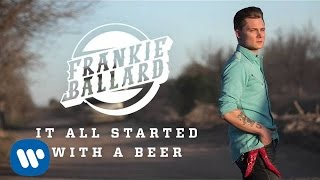 """Download Frankie Ballard - """"It All Started With A Beer"""" (Official Audio) Mp3 and Videos"""