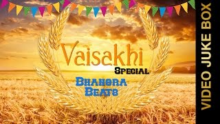 VAISAKHI SPECIAL BHANGRA SONGS || VIDEO JUKEBOX || New Punjabi Songs 2016