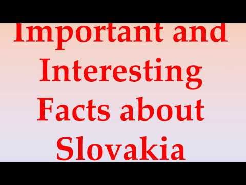 Important and Interesting Facts about Slovakia
