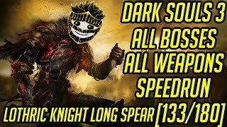 DS3 Every Weapon Every Boss Speedrun (Lothric Knight Long Spear) (133/180)