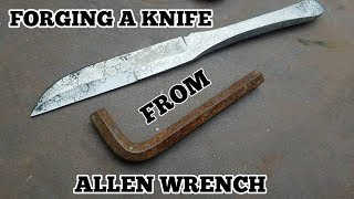 Forging A Knife From Allen Wrench
