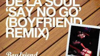 De La Soul - Say No Go (Boyfriend remix)