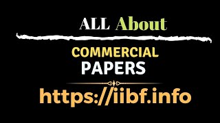 All About Commercial Papers | Commercial Papers in Detail