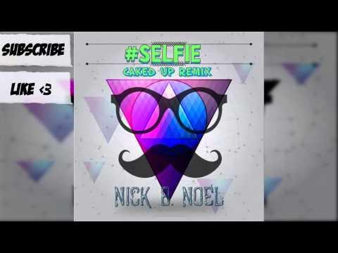 N.B.N - #Selfie (Caked Up Remix)
