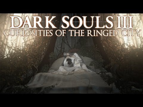 Dark Souls 3 Lore: Curiosities of The Ringed City