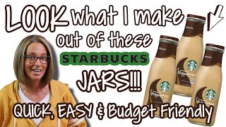 LOOK what I mąke out of these STARBUCKS JARS! QUICK, EASY & BUDGET FRIENDLY DIY
