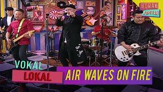 Vokal Lokal: Air Waves On Fire | Borak Kopitiam (25 Januari 2020)