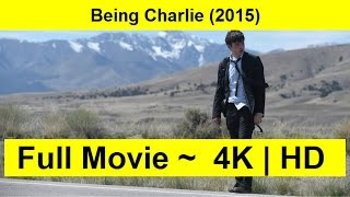 Being Charlie Full Length'MovIE 2015