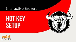 Interactive Brokers Hotkey Setup - How to Use Interactive Brokers Hotkeys