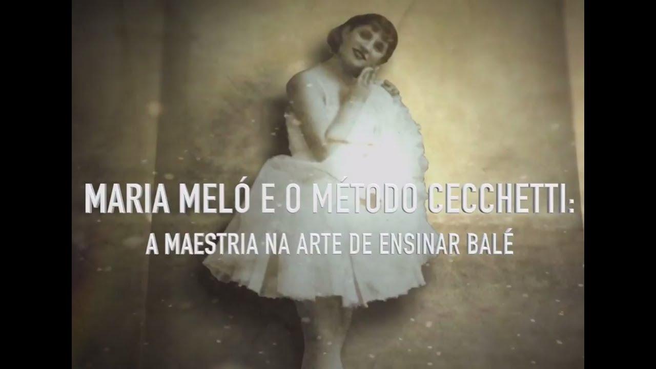 DOCUMENTÁRIO - Maria Meló e o Método Cecchetti: a maestria na arte de ensinar balé